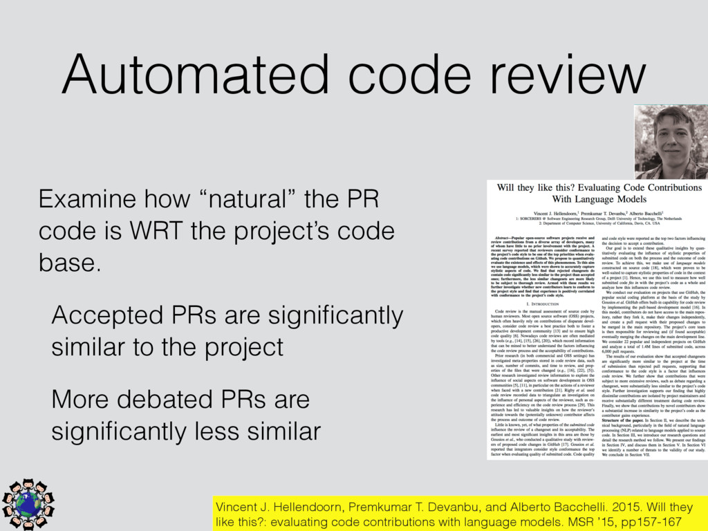 Automated code review Vincent J. Hellendoorn, P...