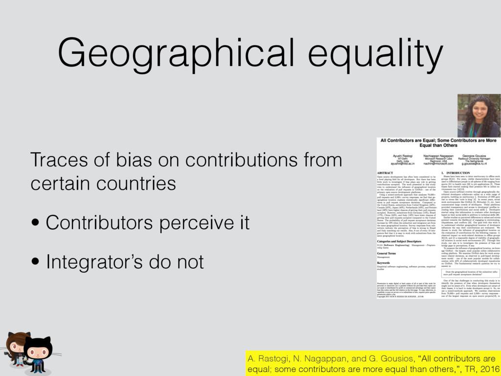 Geographical equality A. Rastogi, N. Nagappan, ...
