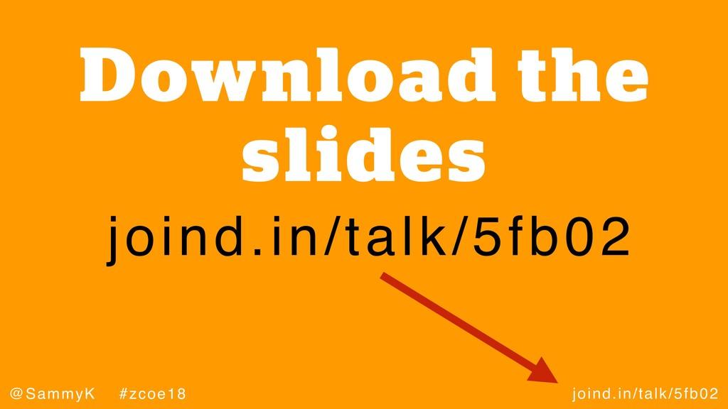 joind.in/talk/5fb02 @SammyK #zcoe18 Download th...