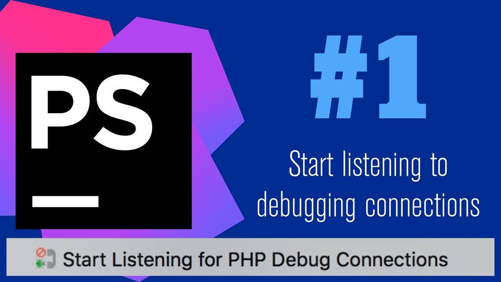 #1 Start listening to debugging connections