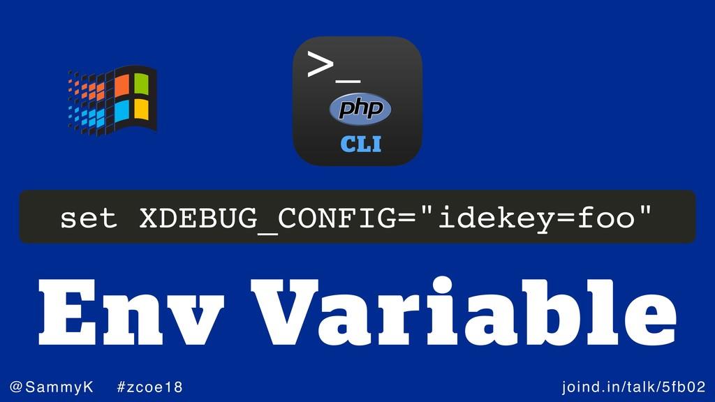joind.in/talk/5fb02 @SammyK #zcoe18 Env Variabl...