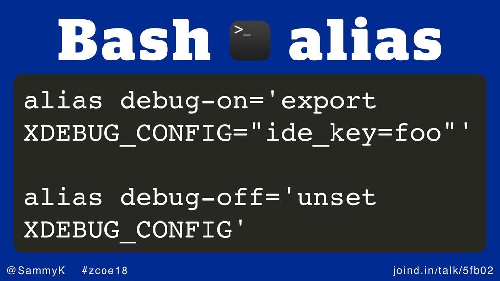 joind.in/talk/5fb02 @SammyK #zcoe18 alias debug...