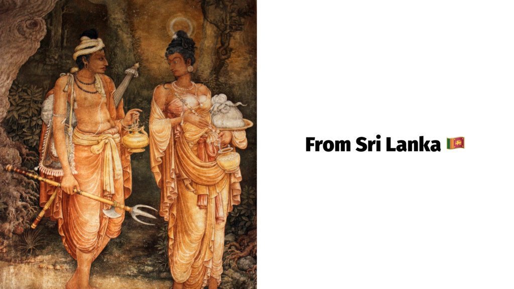 From Sri Lanka !