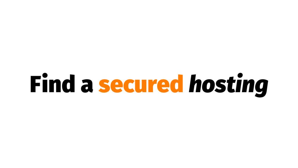 Find a secured hosting