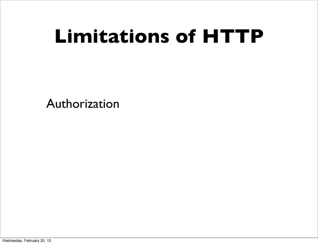 Limitations of HTTP Authorization Wednesday, Fe...