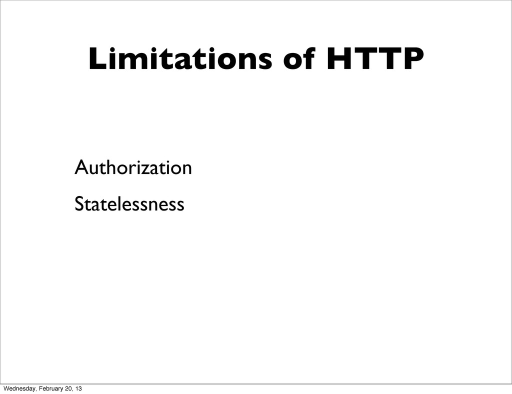 Limitations of HTTP Authorization Statelessness...