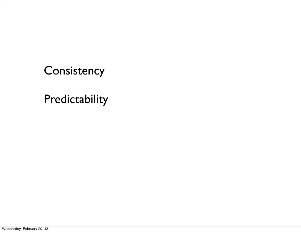 Consistency Predictability Wednesday, February ...