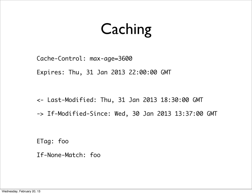 Caching Cache-Control: max-age=3600 Expires: Th...