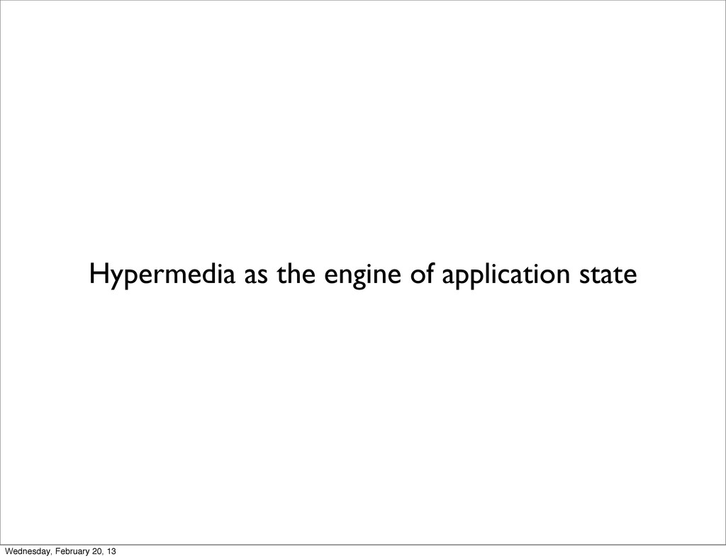Hypermedia as the engine of application state W...
