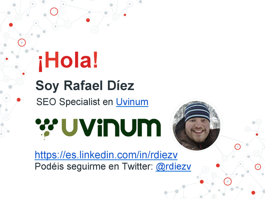 ¡Hola! SEO Specialist en Uvinum Soy Rafael Díez...
