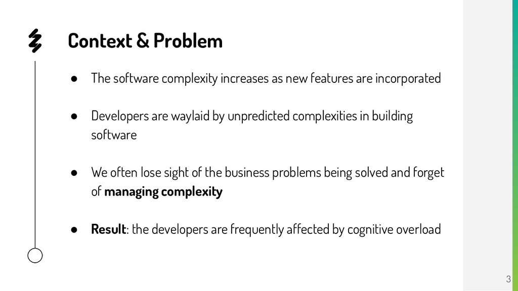 Context & Problem ● The software complexity inc...