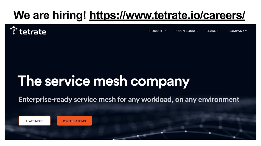 We are hiring! https://www.tetrate.io/careers/