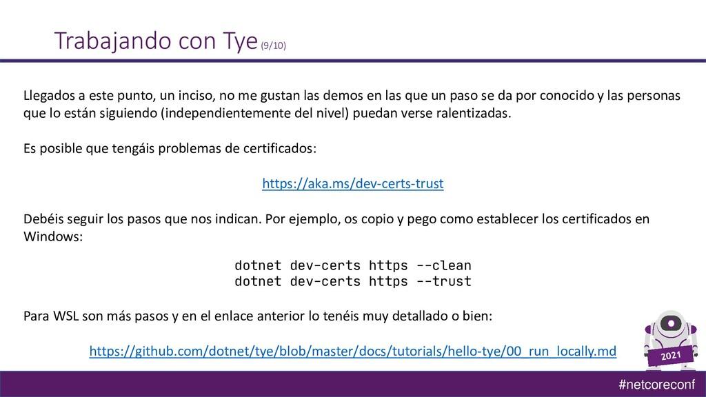#netcoreconf Trabajando con Tye(9/10) Llegados ...