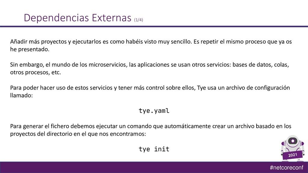 #netcoreconf Dependencias Externas (1/4) Añadir...