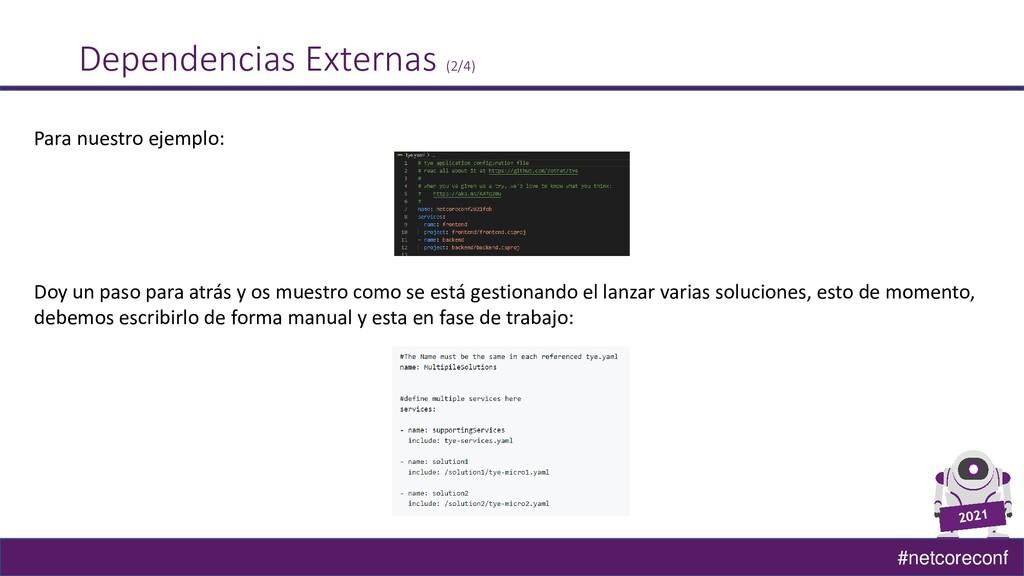 #netcoreconf Dependencias Externas (2/4) Para n...