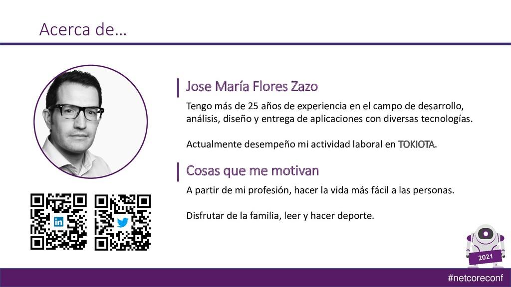 #netcoreconf Acerca de… Jose María Flores Zazo ...