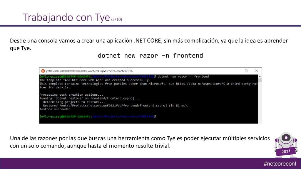#netcoreconf Trabajando con Tye(2/10) Desde una...