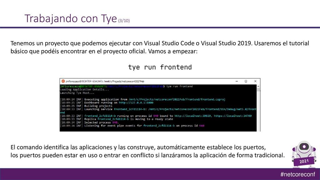 #netcoreconf Trabajando con Tye(3/10) Tenemos u...