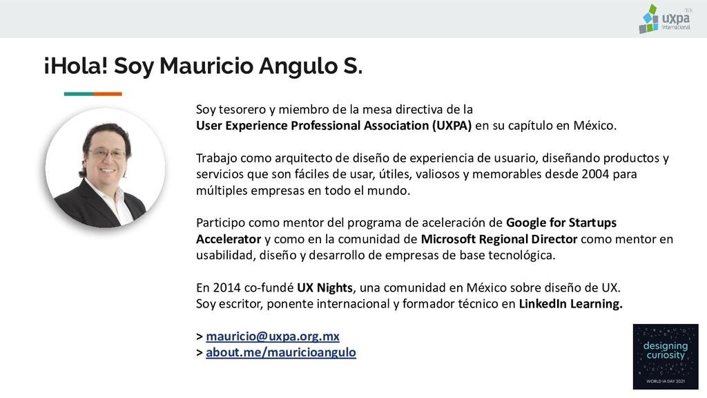 ¡Hola! Soy Mauricio Angulo S. Soy tesorero y mi...