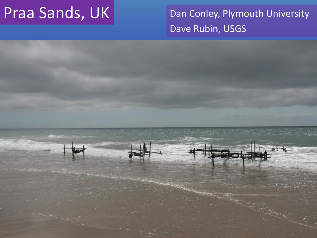 Praa Sands, UK Dan Conley, Plymouth University ...