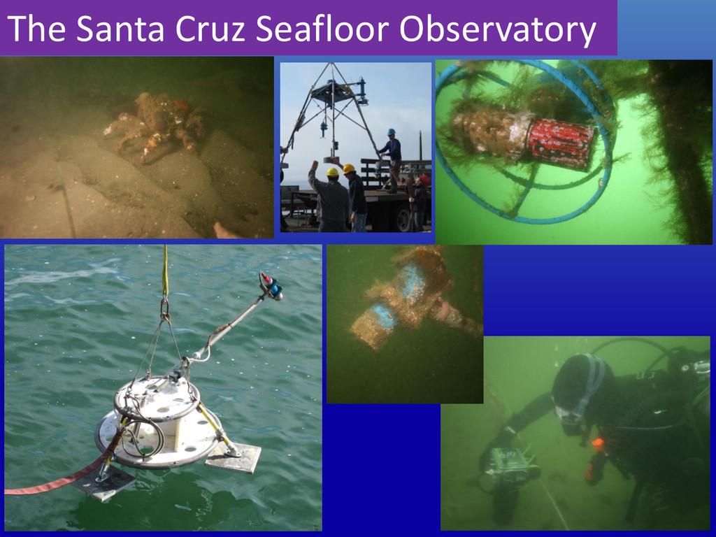 The Santa Cruz Seafloor Observatory
