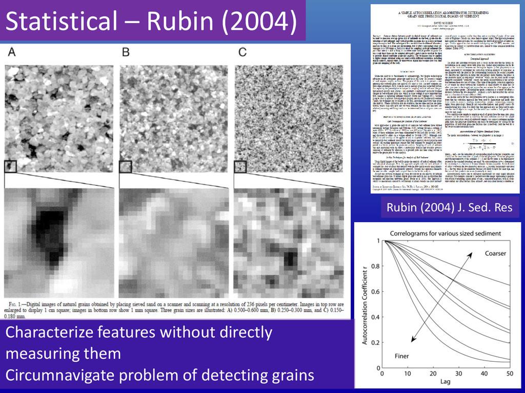 Statistical – Rubin (2004) Rubin (2004) J. Sed....