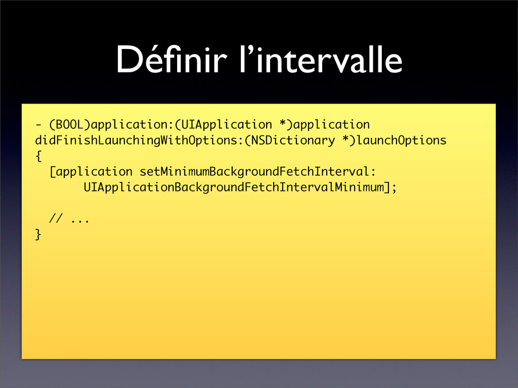 Définir l'intervalle - (BOOL)application:(UIAppl...