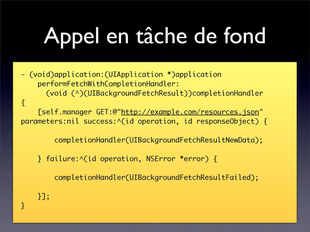 Appel en tâche de fond - (void)application:(UIA...