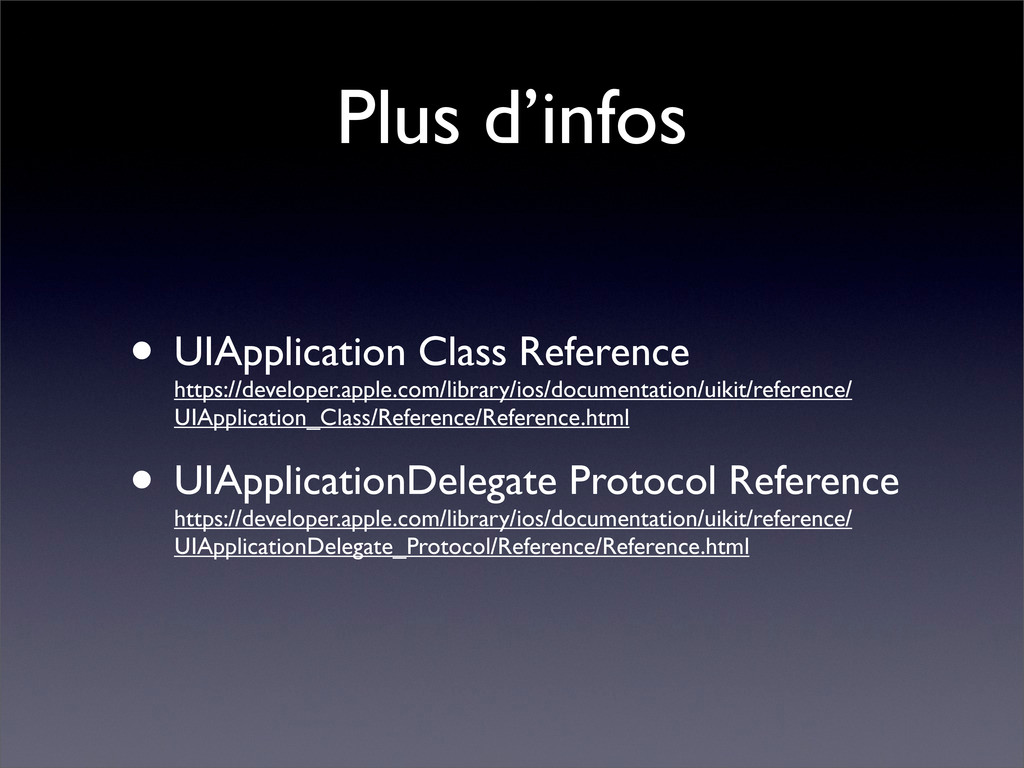 Plus d'infos • UIApplication Class Reference ht...