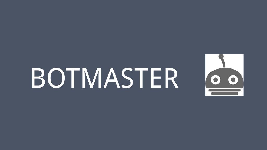 ‹#› BOTMASTER