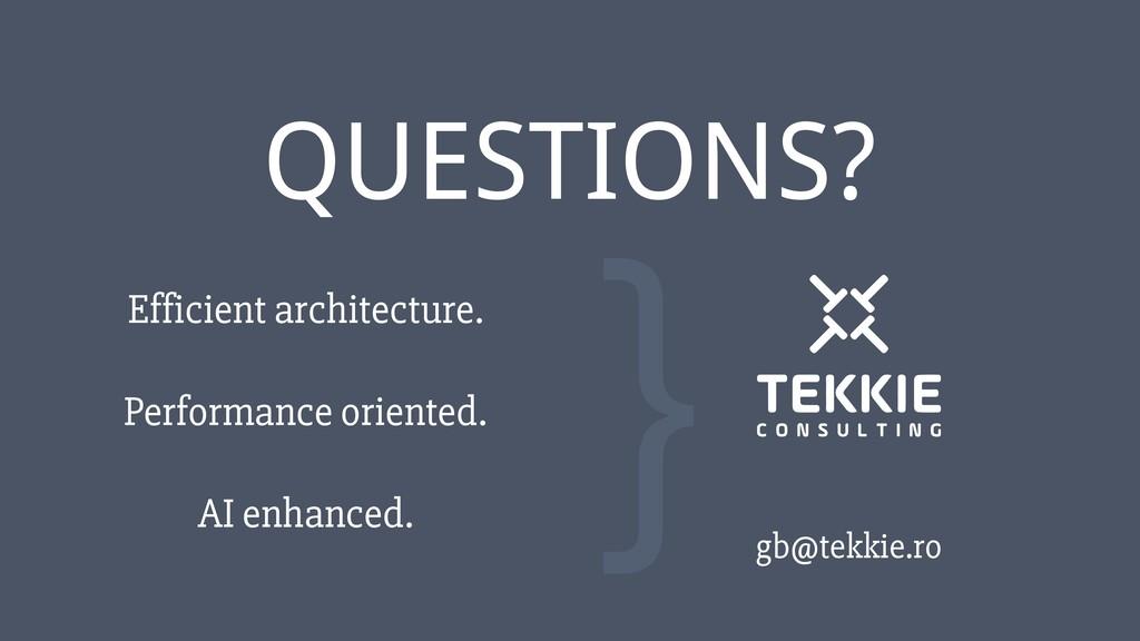 ‹#› QUESTIONS? } Efficient architecture. Perfor...