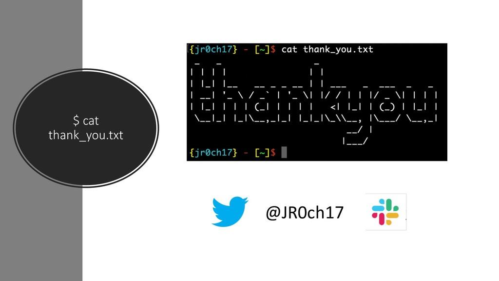 $ cat thank_you.txt @JR0ch17