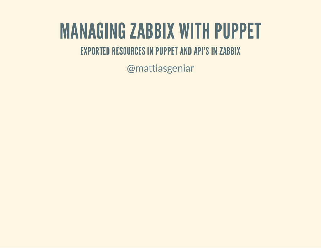 MANAGING ZABBIX WITH PUPPET EXPORTED RESOURCES ...
