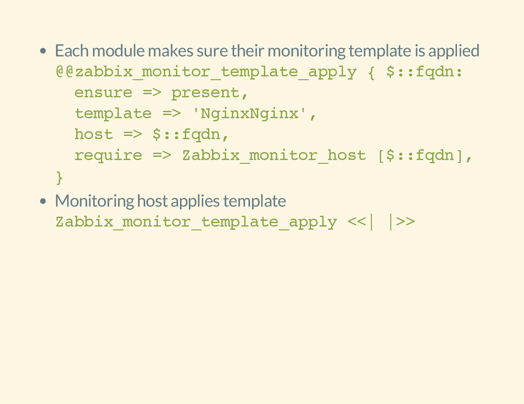 Each module makes sure their monitoring templat...