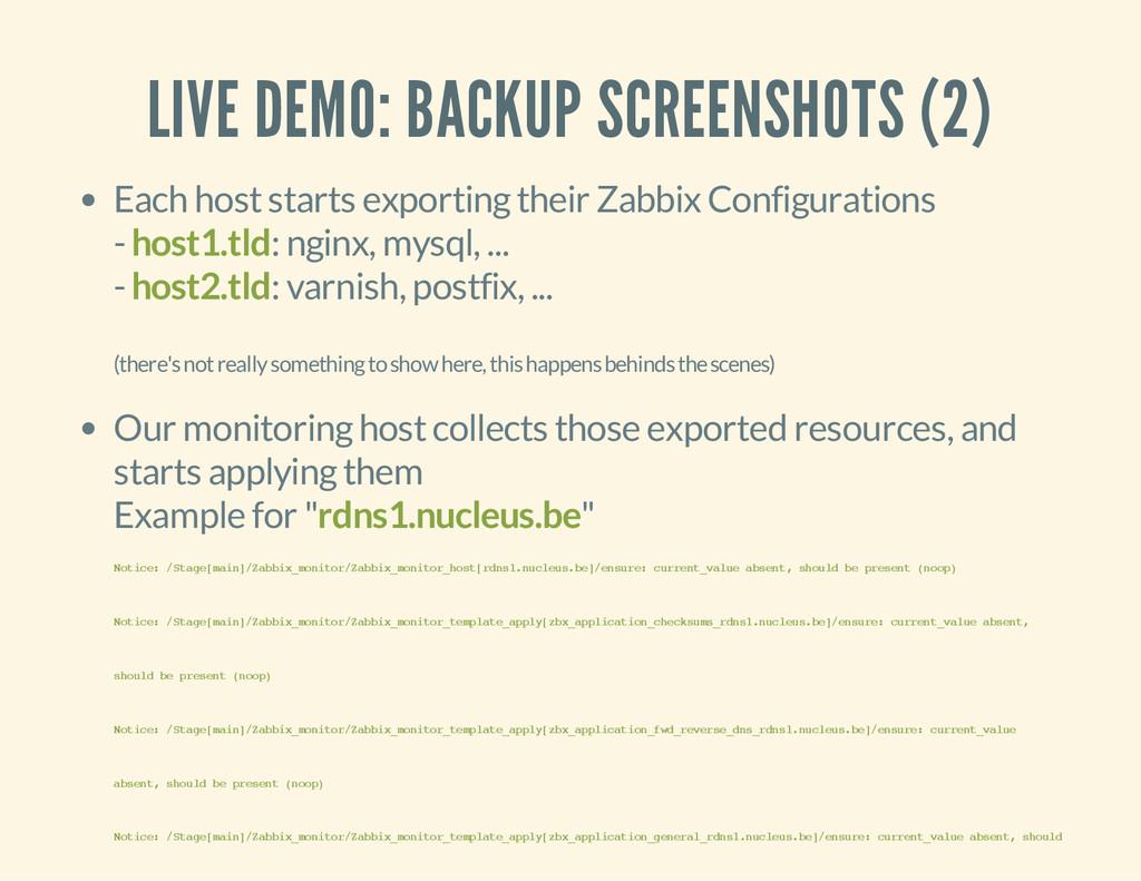 LIVE DEMO: BACKUP SCREENSHOTS (2) Each host sta...