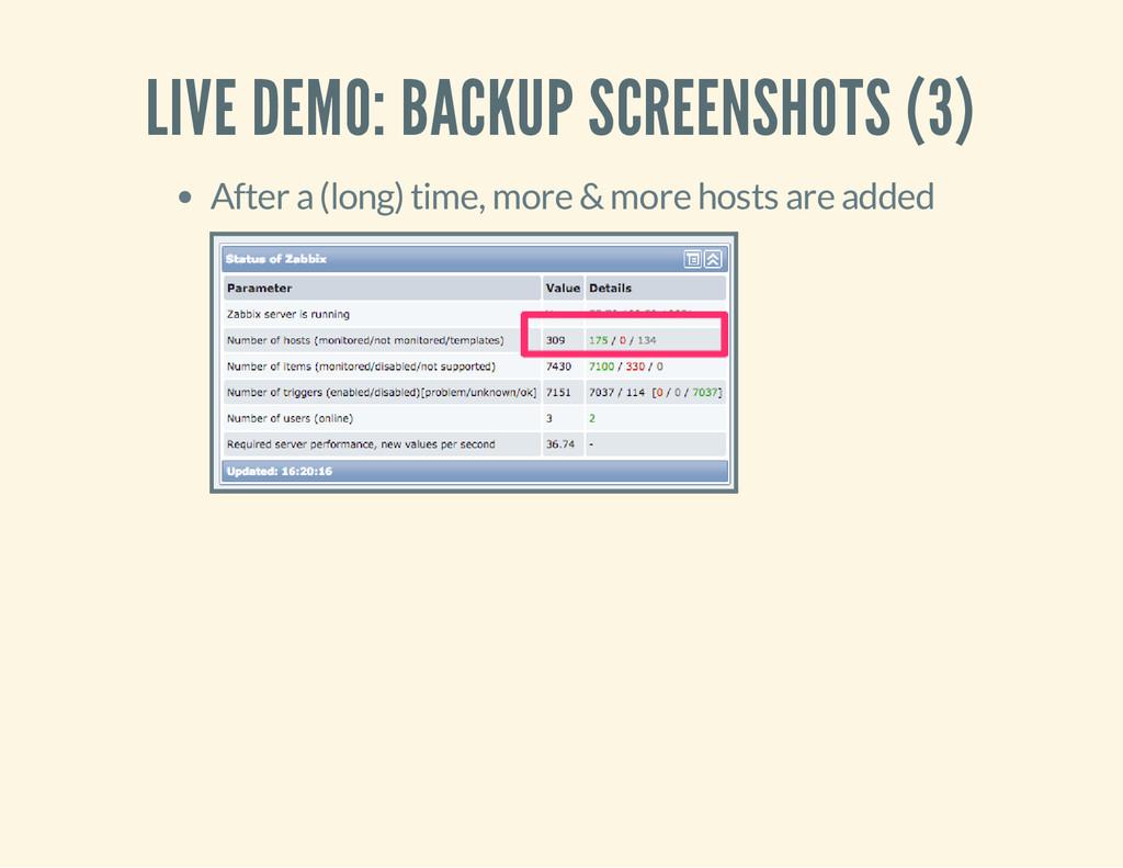 LIVE DEMO: BACKUP SCREENSHOTS (3) After a (long...
