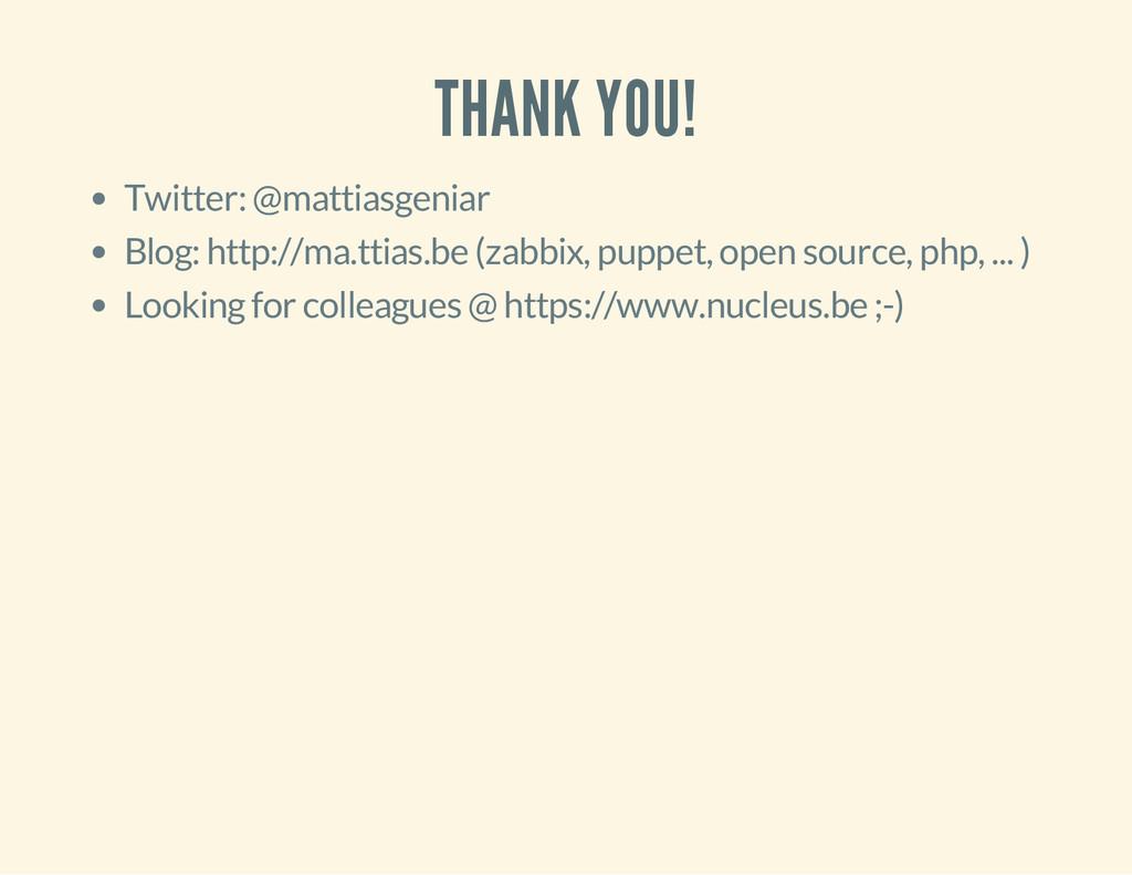 THANK YOU! Twitter: @mattiasgeniar Blog: http:/...