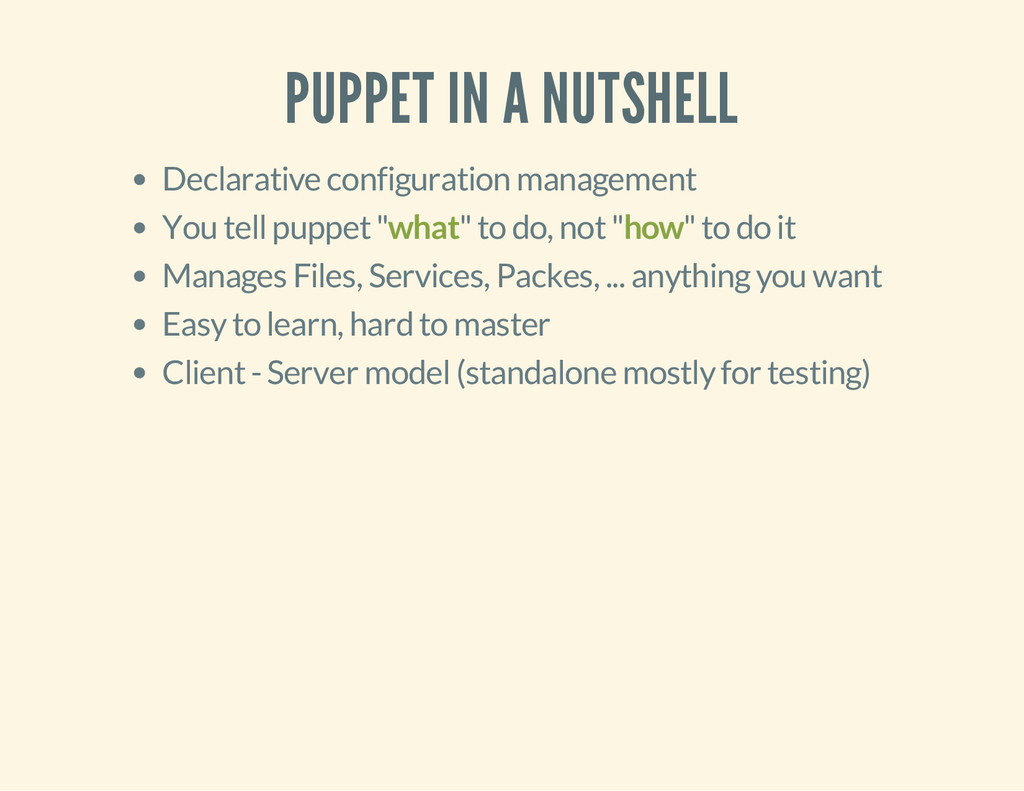 PUPPET IN A NUTSHELL Declarative configuration ...