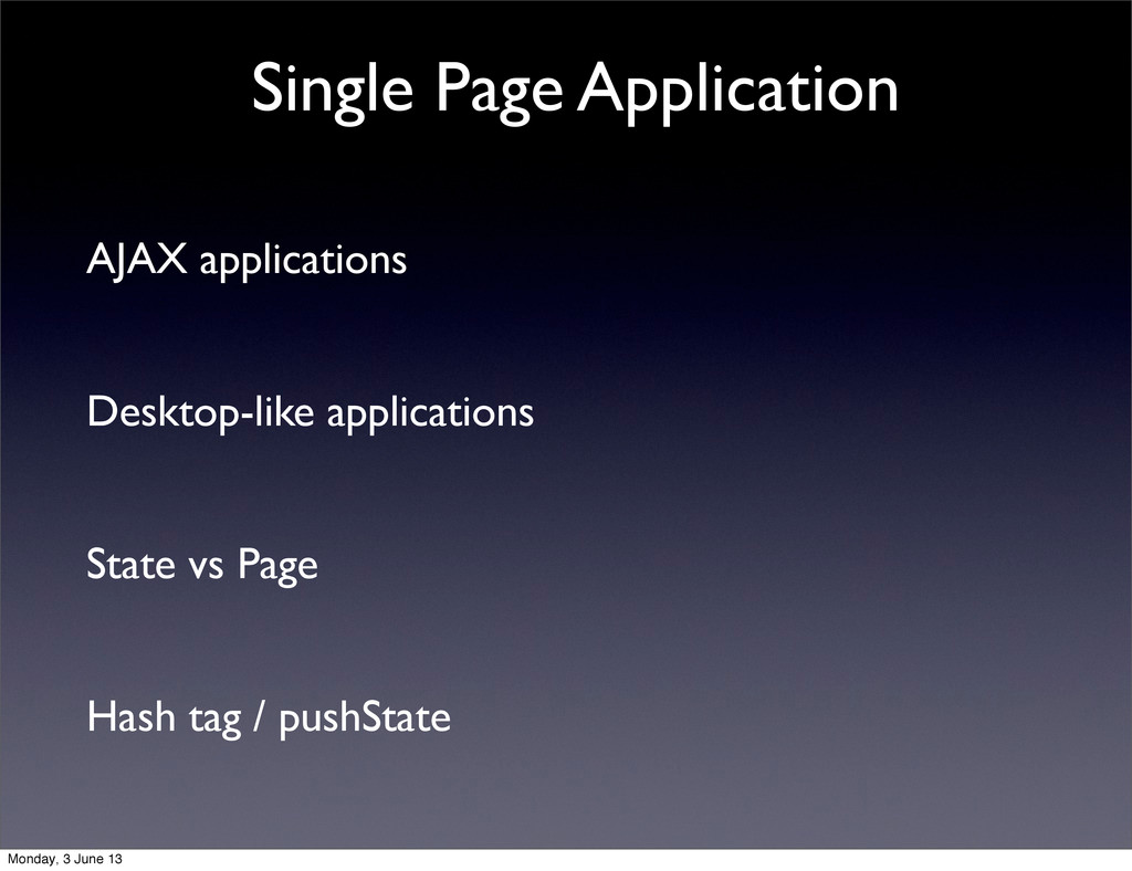 AJAX applications Desktop-like applications Sta...