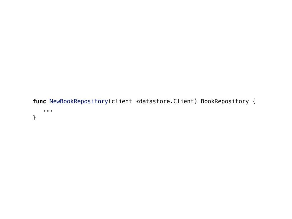 func NewBookRepository(client *datastore.Client...