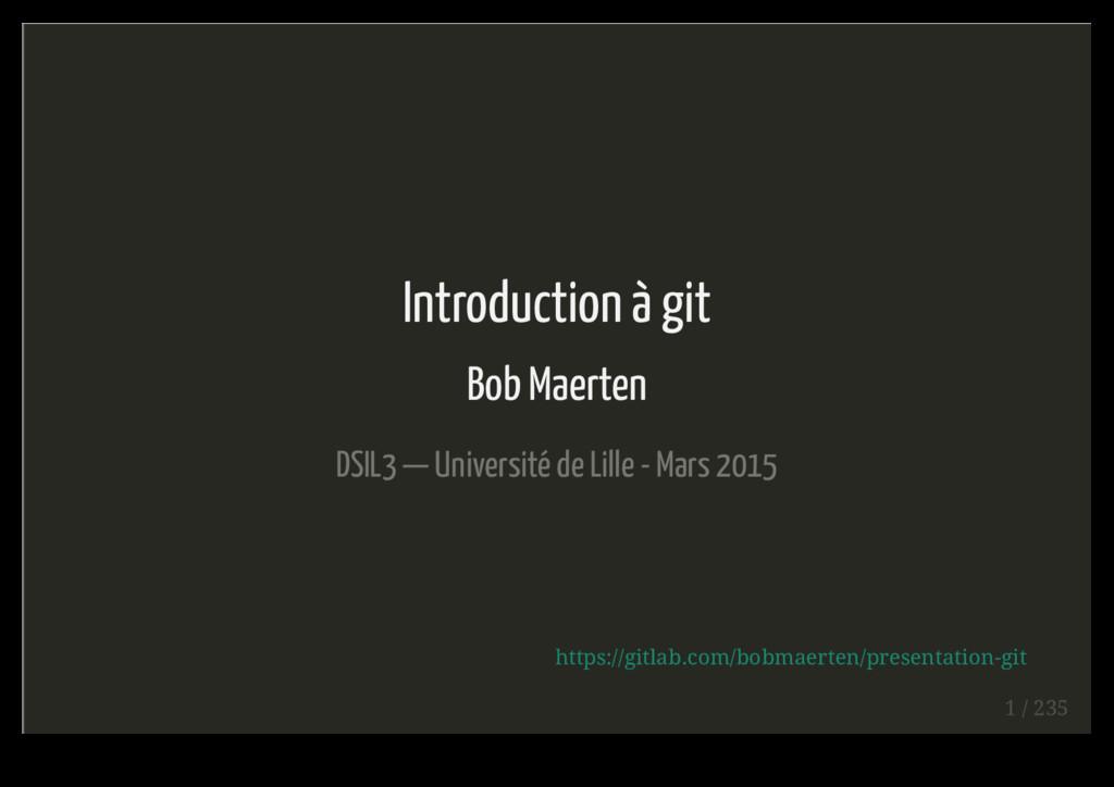 Introduction à git Bob Maerten DSIL3 — Universi...