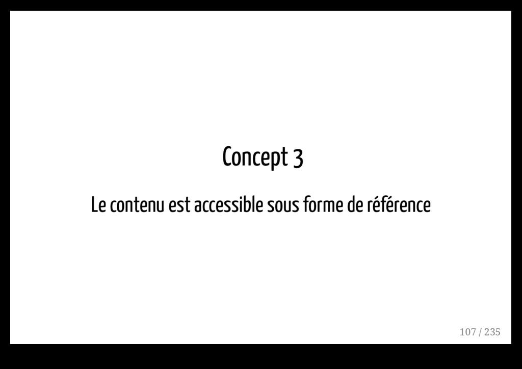 Concept 3 Le contenu est accessible sous forme ...
