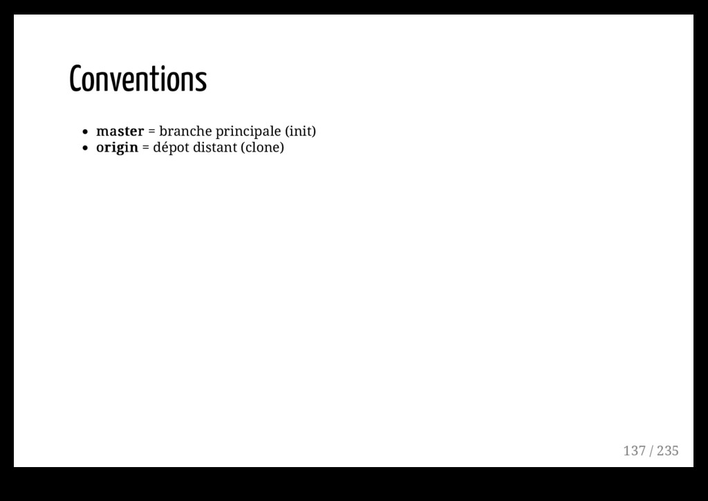 Conventions master master = branche principale ...