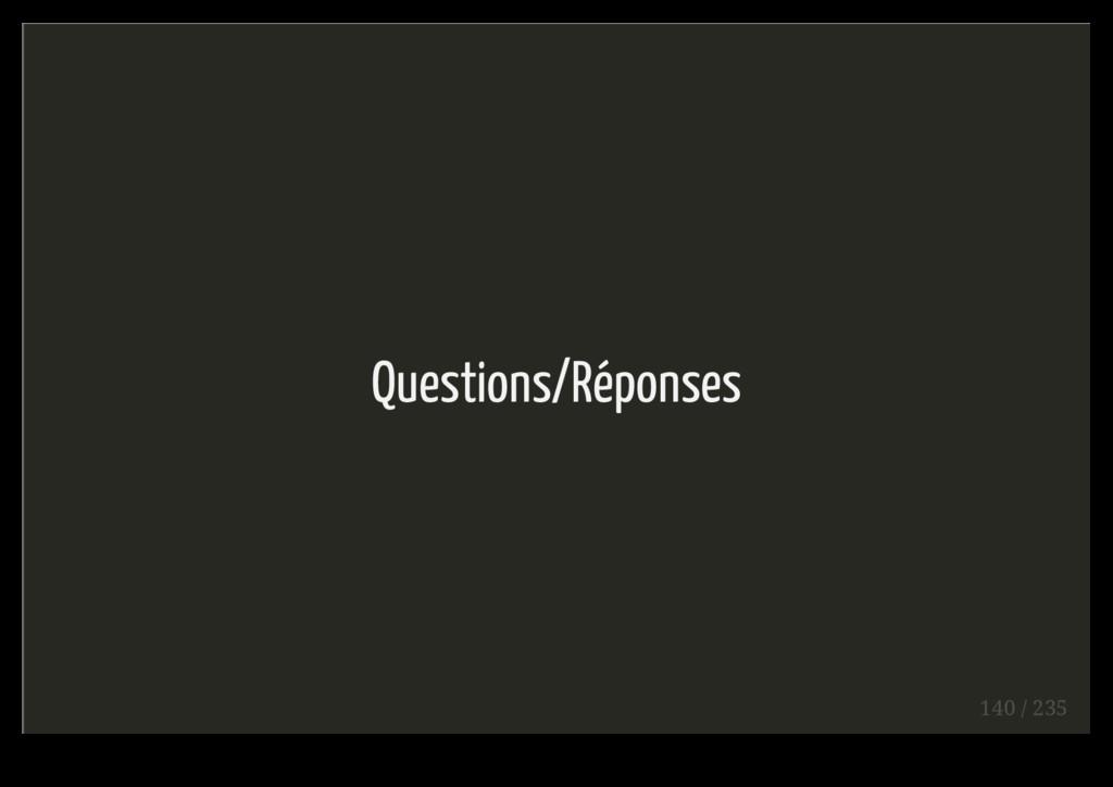 Questions/Réponses 140 / 235