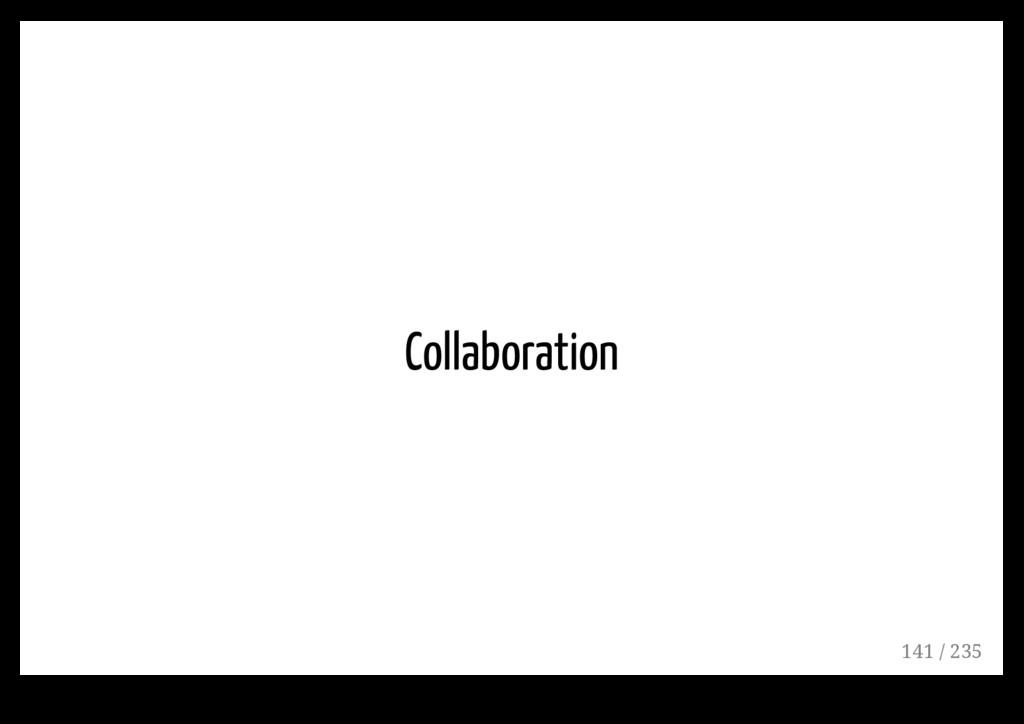 Collaboration 141 / 235