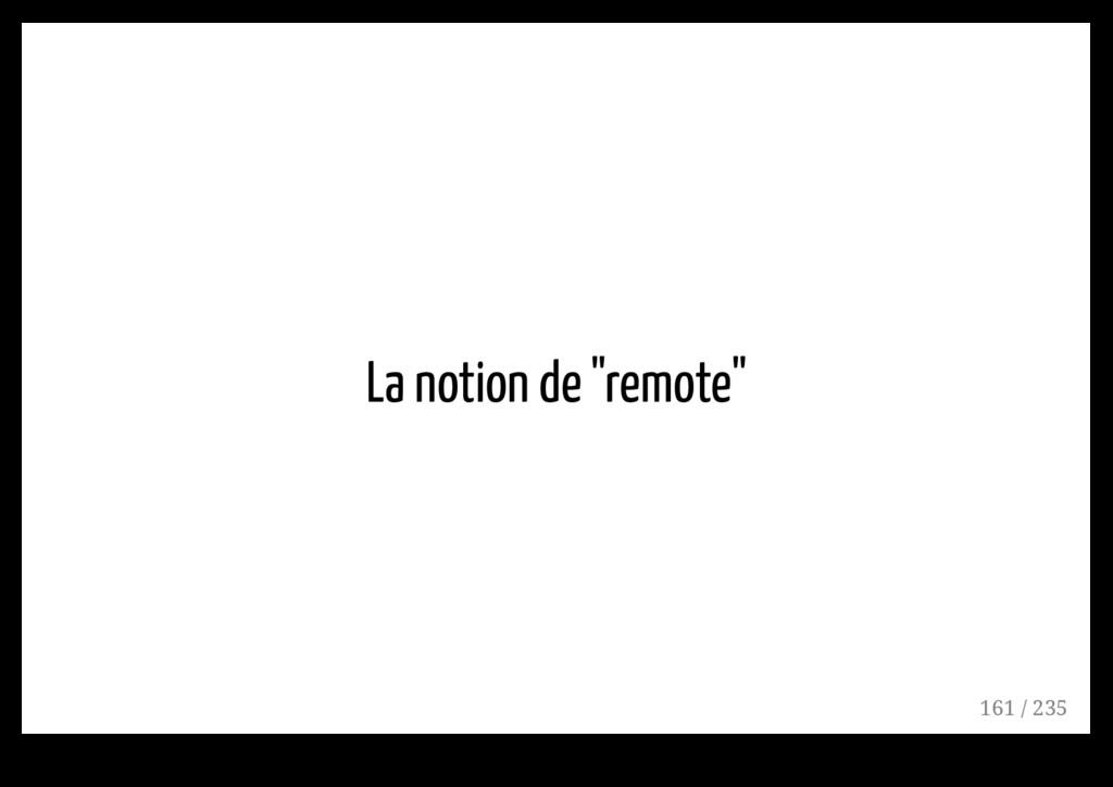 """La notion de """"remote"""" 161 / 235"""