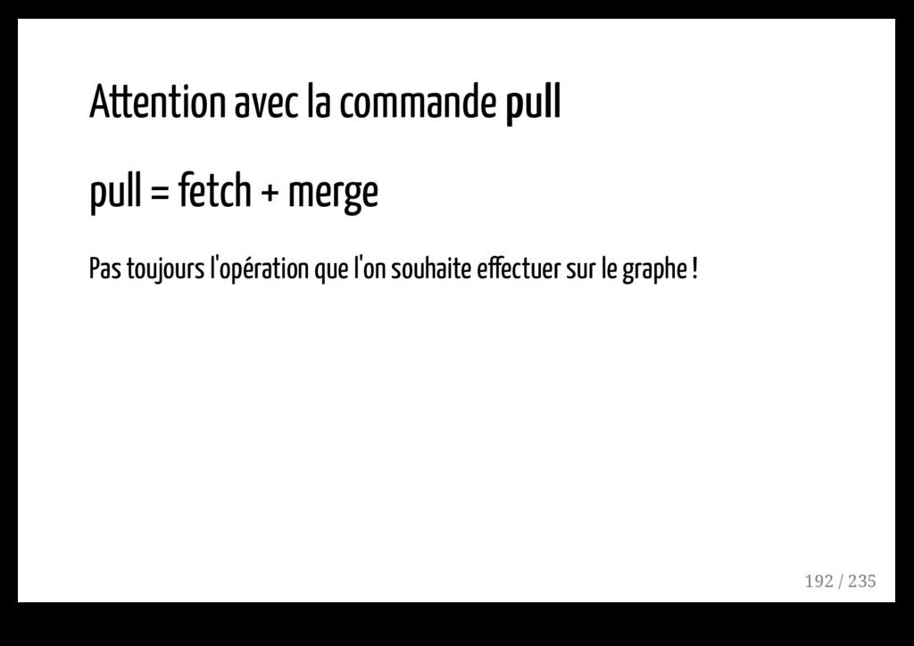 Attention avec la commande pull pull pull = fet...
