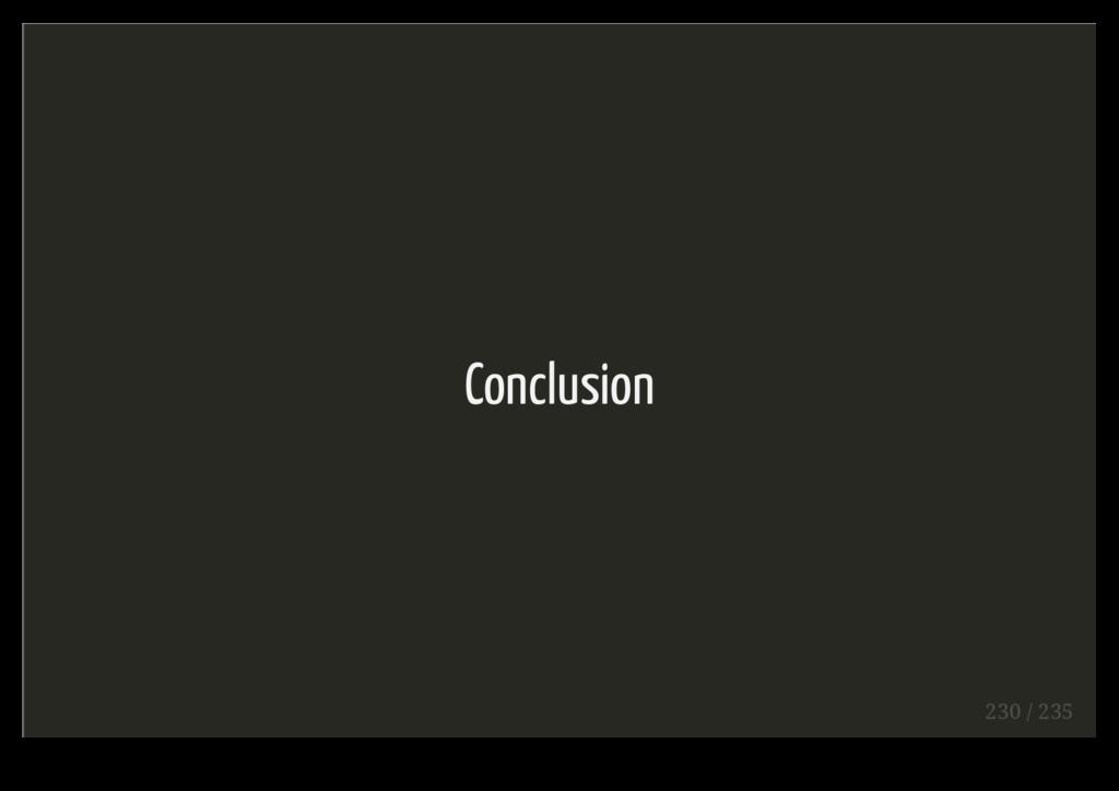 Conclusion 230 / 235
