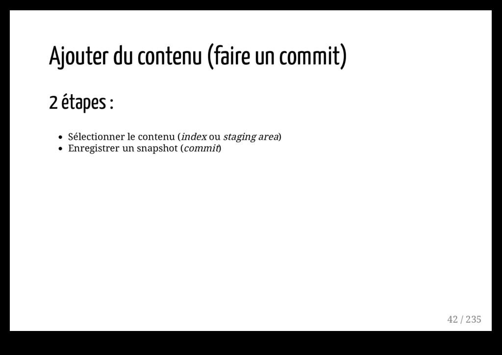 Ajouter du contenu (faire un commit) 2 étapes :...