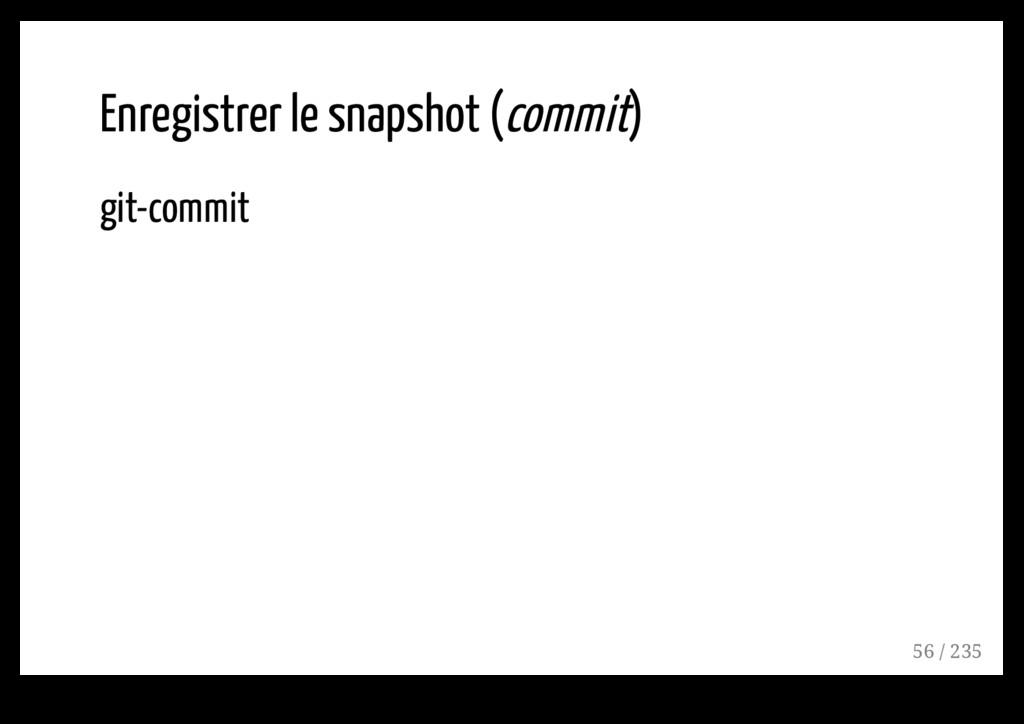 Enregistrer le snapshot (commit) git-commit 56 ...